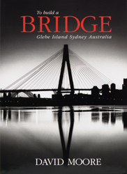 To Build a Bridge: Glebe Island Sydney